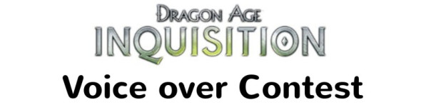 Dragon Age Inquisition Voice Over Contest Teaser